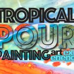 Tropical Pour Painting Art  Classes